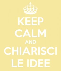 keep calm and chiarisci le idee